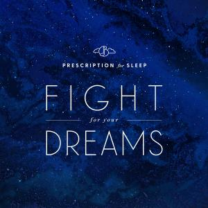 Prescription for Sleep: Fight for Your Dreams. Front. Нажмите, чтобы увеличить.