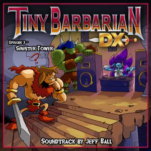 Tiny Barbarian DX: Episode 3 - Sinister Tower Soundtrack. Front. Нажмите, чтобы увеличить.