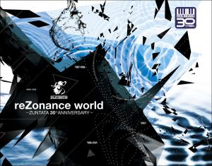 reZonance world ~ZUNTATA 30th ANNIVERSARY~ [Limited Edition]. Front. Нажмите, чтобы увеличить.
