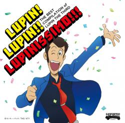THE BEST COMPILATION of LUPIN THE THIRD 『LUPIN! LUPIN!! LUPINISSIMO!!!』, The. Передняя обложка. Нажмите, чтобы увеличить.