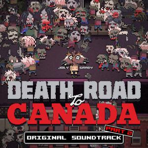 Death Road to Canada Original Soundtrack Part 2. Front. Нажмите, чтобы увеличить.
