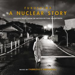 Fukushima: A Nuclear Story Music from the Motion Picture Soundtrack. Передняя обложка. Нажмите, чтобы увеличить.