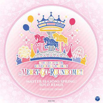 IDOLM@STER CINDERELLA GIRLS MERRY-GO-ROUNDOME!!! MASTER SEASONS SPRING! SOLO REMIX, THE. Front. Нажмите, чтобы увеличить.