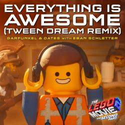 Everything Is Awesome From the LEGO® Movie 2: The Second Part - Original Motion Picture Soundtrack Tween Dream Remix with Eban Schlette - Single. Передняя обложка. Нажмите, чтобы увеличить.
