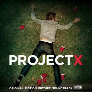 Project X: Original Motion Picture Soundtrack. Front. Нажмите, чтобы увеличить.