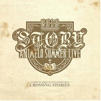 ANIMELO SUMMER LIVE 2019 THEME SONG CROSSING STORIES. Front (small). Нажмите, чтобы увеличить.