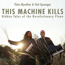 This Machine Kills: Hidden Tales of the Revolutionary Piano Original Play Soundtrack. Передняя обложка. Нажмите, чтобы увеличить.