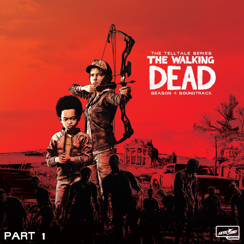 The Walking Dead: The Telltale Series - Season 4 Soundtrack