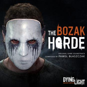 Dying Light: The Bozak Horde Original Game Soundtrack. Front. Нажмите, чтобы увеличить.