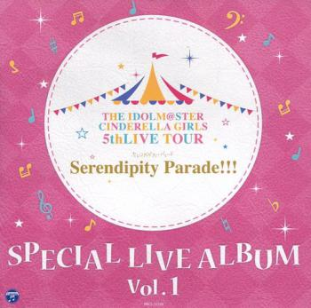 THE IDOLM@STER CINDERELLA GIRLS 5thLIVE TOUR Serendipity Parade!!! SPECIAL LIVE ALBUM Vol.1, The. Front. Нажмите, чтобы увеличить.