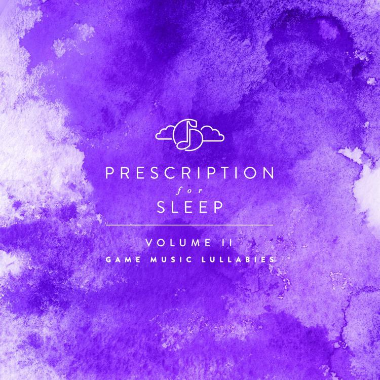 Prescription for Sleep: Game Music Lullabies Volume II