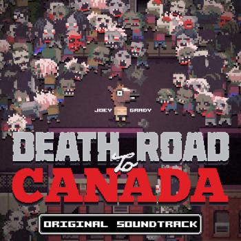 Death Road to Canada Original Soundtrack. Front. Нажмите, чтобы увеличить.